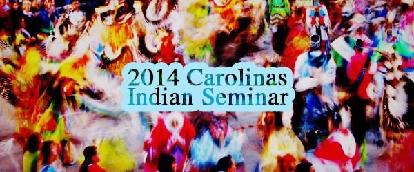 2014 Carolinas Indian Seminar