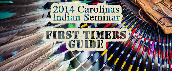 Carolinas Indian Seminar: First Timer's Guide