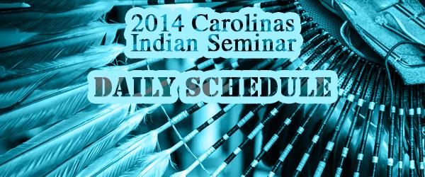 2014 Carolinas Indian Seminar Daily Schedule