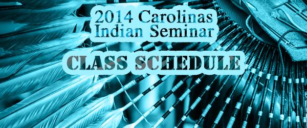 2014 Carolinas Indian Seminar Class Schedule