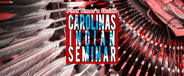 2015 Carolina's Indian Seminar First Timer's Guide