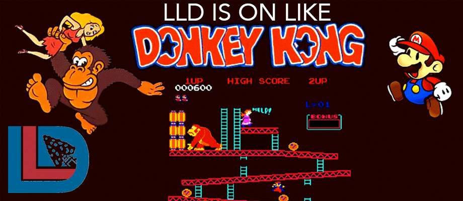 LLD Is On Like Donkey Kong This Weekend