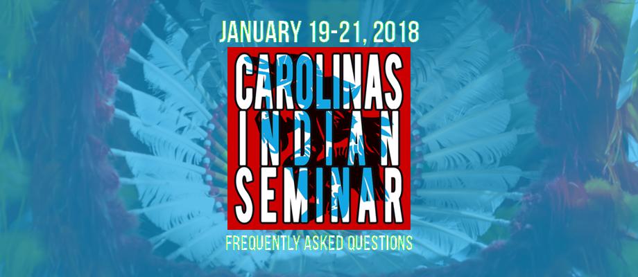 2018 Carolina's Indian Seminar: FAQ