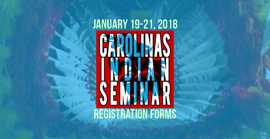 2018 Carolina's Indian Seminar Registration Forms