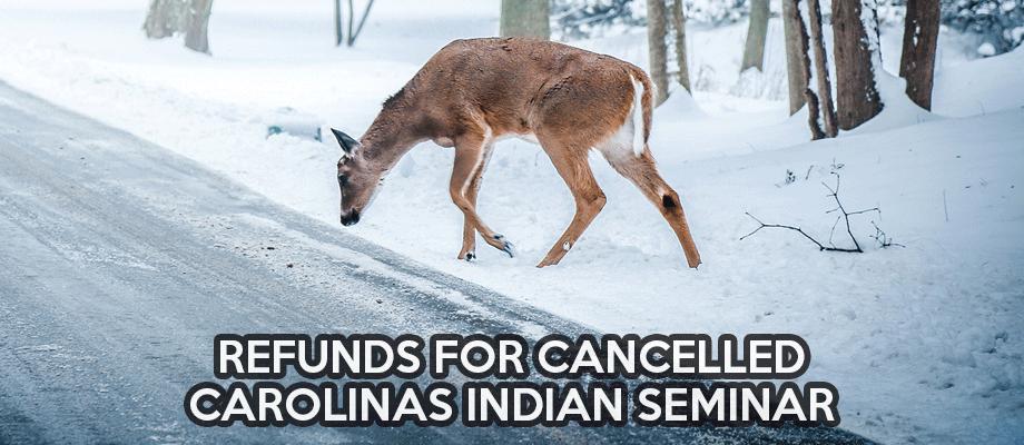 Refunds for Cancelled Carolinas Indian Seminar