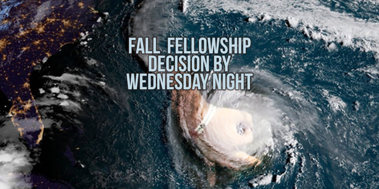 Fall Fellowship Decision Wednesday Night