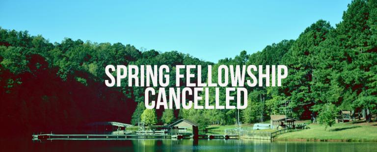 Spring Fellowship Cancelled